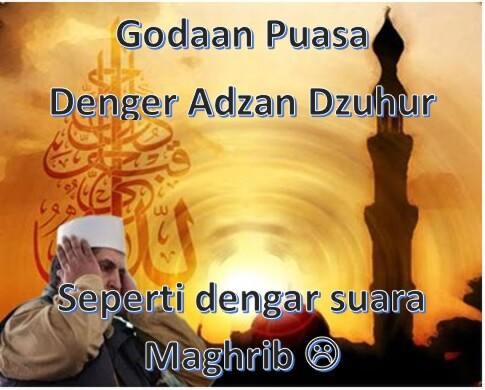 Godaan Puasa - Kirain Adzan Maghrib