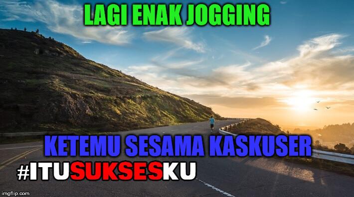Lagi Enak Jogging Ketemu Sesama Kaskuser #ITUSUKSESKU