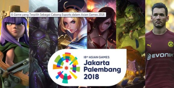 6 Game yang Terpilih Sebagai Cabang Esports dalam Asian Games 2018